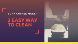 How to Clean a Bunn Coffee Maker